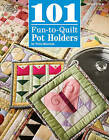 101 Fun-to-Quilt Pot Holders by Bobbie Matela (Paperback, 2007)
