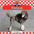 Poodles by Heidi Mathea (Hardback, 2010)