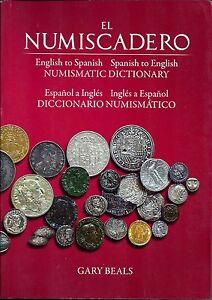 El-Numiscadero-English-to-Spanish-Spanish-to-English-Numismatic-Dictionary