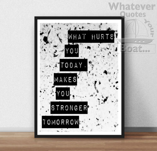 Frame WHAT HURTS YOU TODAY MAKES YOU STRONGER. Motivation Poster Quote Life