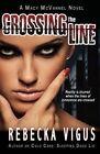 Crossing the Line by Rebecka Vigus (Paperback / softback, 2013)