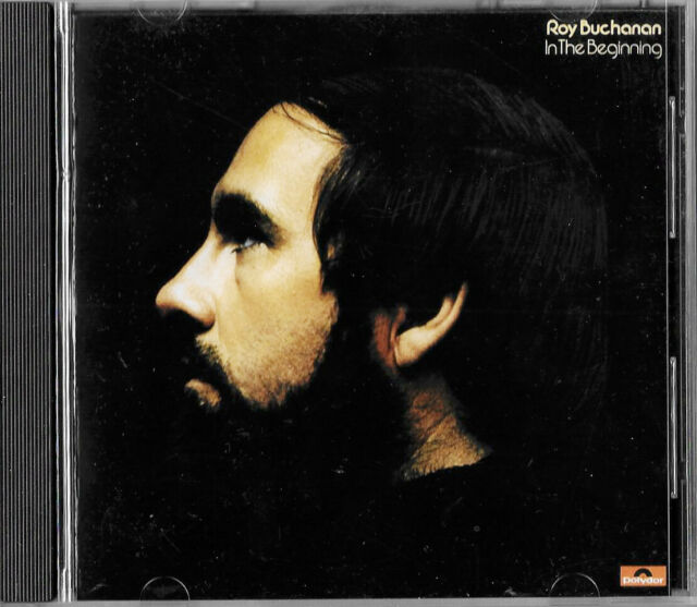 ROY BUCHANAN - IN THE BEGINNING - POLYDOR CD - 1990