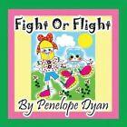 Fight or Flight by Penelope Dyan (Paperback / softback, 2014)