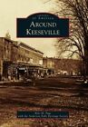 Around Keeseville by Anderson Falls Heritage Society, Kyle M Page (Paperback / softback, 2015)