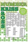 Number Kriss Kross: 100 Brand New Number Cross Puzzles, Complete with Solutions by Clarity Media (Paperback / softback, 2015)