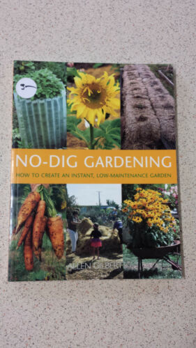 1 of 1 - No Dig Gardening: How to Create an Instant, Low-Maintenance Garden by Alan...