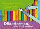 Diktatformen, die Spaß machen von Anja Engelhardt (2006, Kunststoffeinband)