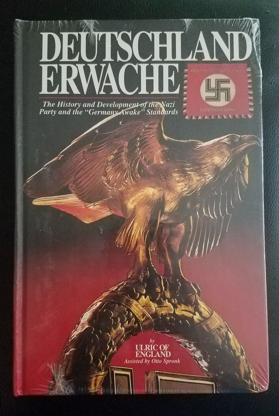 Deutschland Erwache: The History and Development of the Nazi Party and the Germany Awake Standards