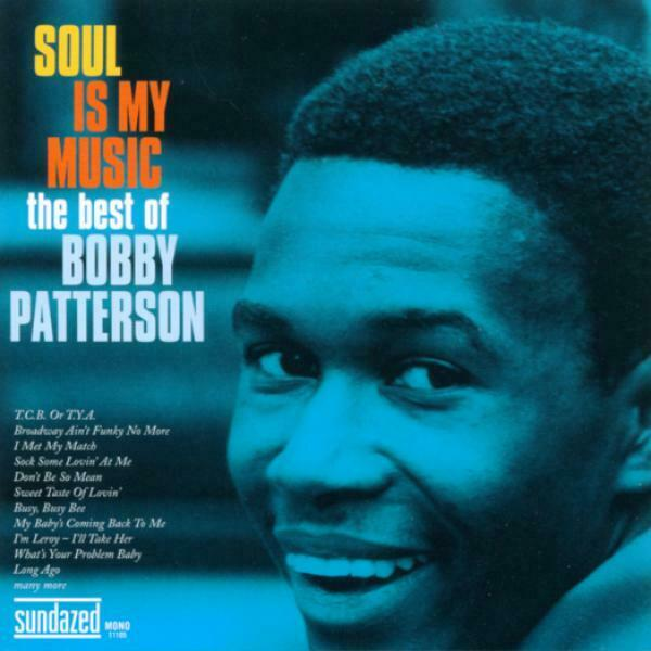 Bobby Patterson - Soul Is My Music: The Best of Bobby Patterson