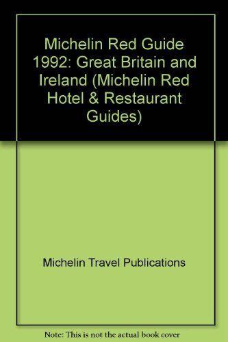 Michelin Red Guide 1992: Great Britain and Ireland (Michelin Red Hotel & Restau