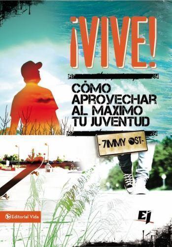 ¡Vive!: Como aprovechar al máximo tu juventud (Especialidades-ExLibrary