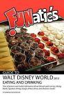 Funatics Guide to Walt Disney World 2012: Eating and Drinking by Mrs Shannon Rasmussen, MR Ron Rasmussen (Paperback / softback, 2012)