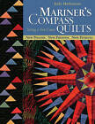 Mariners Compass Quilts Setting A New Course: New Process, New Patterns, New Projects by Judy Mathieson (Paperback, 2005)