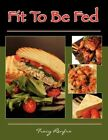 Fit to Be Fed 9781462868803 by Tracy Renfro Paperback