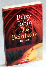 Betsy Tobin - DAS BEINHAUS