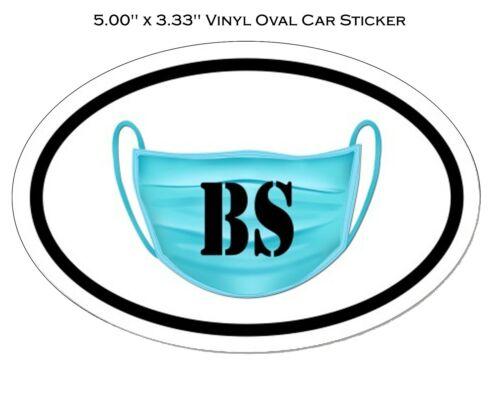 "BS FACE MASK Anti Face Mask No Mask Vinyl Oval Car Sticker 5/"" x 3.33/"""
