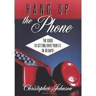 Hang up The Phone Christopher Johnson Authorhouse Hardback 9781449043179