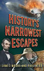 History's Narrowest Escapes by James Moore, Paul Nero (Paperback, 2013)