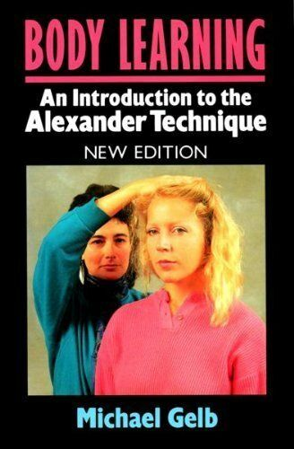 Body Learning: An Introduction to the Alexander Technique By Mi .9780948149733