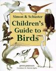 Simon and Schuster Children's Guide to Birds by Jinny Johnson (1996, Hardcover)