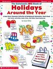 Holidays Around the Year : A Must-Have Classroom Collection of Background Information, Read-Aloud Fast Facts, Activities, Book Links and Other Great Resources by Susan Dillon (2003, Paperback)