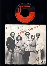 Chic - I Want Your Love - (Funny) Bone -  7 Inch Vinyl  Single - HOLLAND