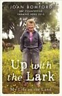 Up with the Lark: My Life on the Land by Joan Bomford (Paperback, 2016)