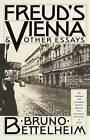 Freud's Vienna and Other Essays by Bruno Bettelheim (Paperback)
