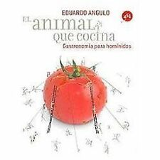 El animal que cocina Man As A Cooking Animal: Gastronomia para hominidos Gastron