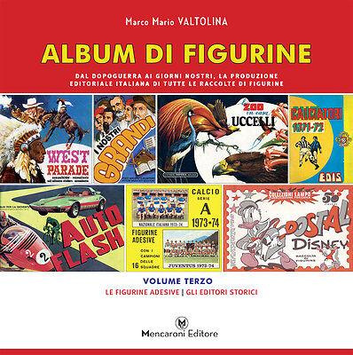 la produzione AUTOADESIVA gli editori storici ALBUM DI FIGURINE volume 3