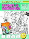 Learn to Draw Fairies and Mermaids: Learning to Draw Activity Book by North Parade Publishing (Paperback, 2013)