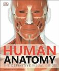 Human Anatomy: The Definitive Visual Guide by DK Publishing (Dorling Kindersley) (Hardback, 2014)