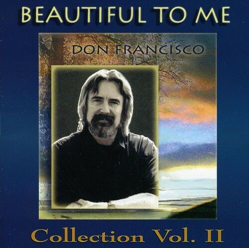 Don Francisco - Beautiful to Me: Don Francisco Collection, Vol. 2 [New CD]