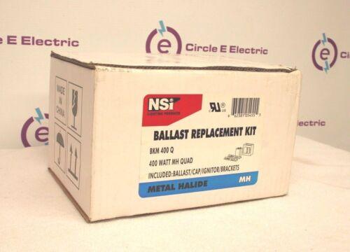 NSI BKM400Q  Ballast Replacement  Kit **NEW SEALED Box**