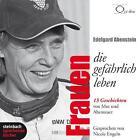 Frauen, die gefährlich leben von Edelgard Abenstein (2011)