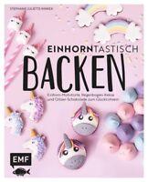 Einhorntastisch backen: Einhorn-Motivtorte, Regenbogenkekse, Glitzerschokolade u