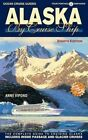 Alaska by Cruise Ship - 8th Edition: The Complete Guide to Cruising Alaska, Includes Inside Passage and Glacier Cruises with Large Pullout Color Map by Anne M Vipond (Paperback / softback, 2014)