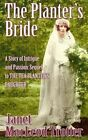 The Planter's Bride: A Story of Intrigue and Passion: Sequel to the Tea Planter's Daughter by Janet MacLeod Trotter (Hardback, 2014)