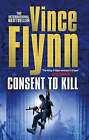 Consent to Kill by Vince Flynn (Paperback, 2006)