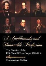 Gentlemanly and Honorable Profession: The Creation of the U.S. Naval Officer Cor