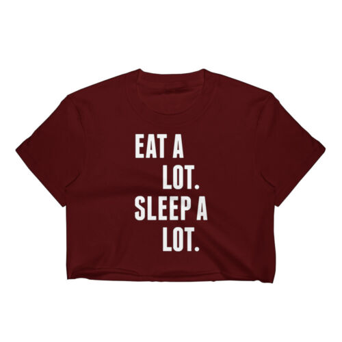 EAT A LOT SLEEP A LOT CROP TOP T SHIRT WOMENS FUNNY HIPSTER CUTE SLOGAN LADIES