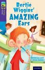 Oxford Reading Tree Treetops Fiction: Level 11: Bertie Wiggins' Amazing Ears by David Cox, Erica James (Paperback, 2014)