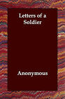 Letters of a Soldier by Anonymous (Paperback / softback, 2006)