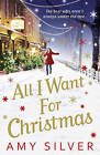 All I Want for Christmas by Amy Silver (Paperback, 2010)