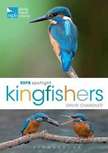 RSPB-Spotlight-Kingfishers-by-David-Chandler-9781472933676-Brand-New