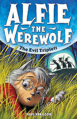 Van Loon, Paul, The Evil Triplets: Book 5 (Alfie the Werewolf), Very Good Book