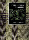 Prehistoric Textiles: The Development of Cloth in the Neolithic and Bronze Ages with Special Reference to the Aegean by Elizabeth Wayland Barber (Paperback, 1992)