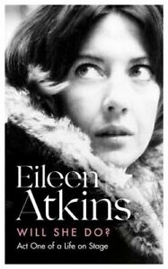 Will She Do?: Act One of a Life on Stage by Eileen Atkins