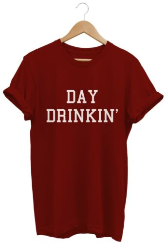 DAY DRINKIN/' T SHIRT UNISEX MENS WOMENS FUNNY HIPSTER CUTE SWAG