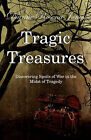 Tragic Treasures: Discovering Spoils of War in the Midst of Tragedy by Dianne Rosena Jones (Paperback / softback, 2010)